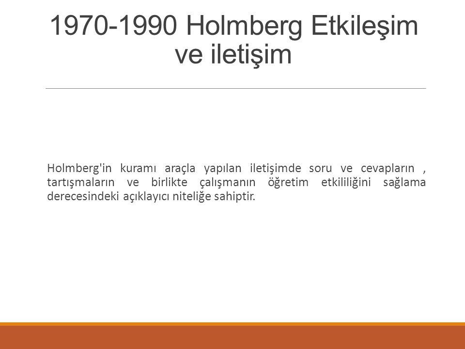 1970-1990 Holmberg Etkileşim ve iletişim