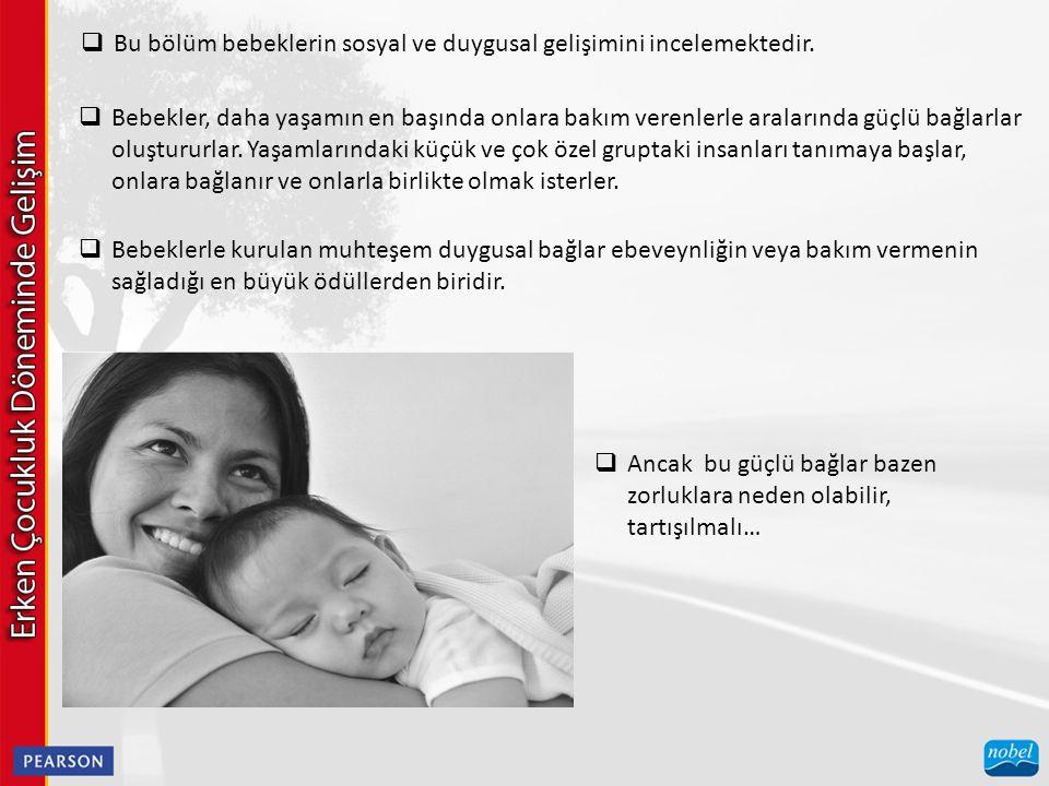 Bu bölüm bebeklerin sosyal ve duygusal gelişimini incelemektedir.