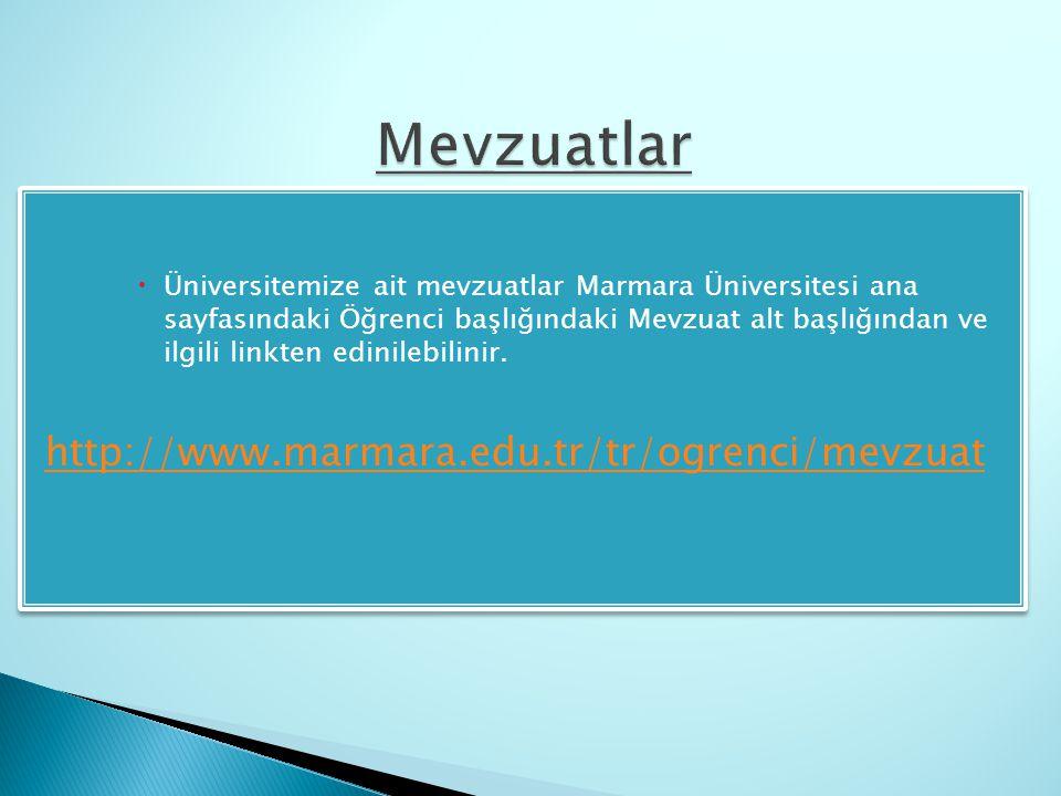 Mevzuatlar http://www.marmara.edu.tr/tr/ogrenci/mevzuat