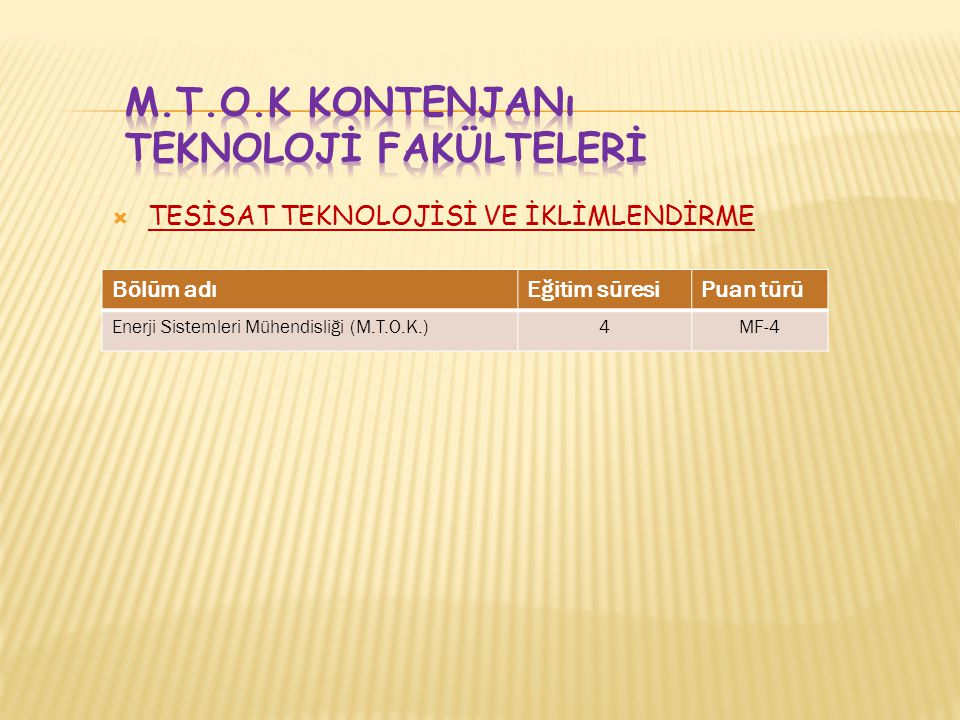 M.T.O.K Kontenjanı TEKNOLOJİ FAKÜLTELERİ