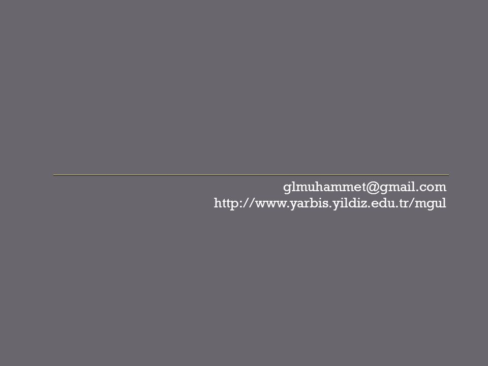 glmuhammet@gmail.com http://www.yarbis.yildiz.edu.tr/mgul