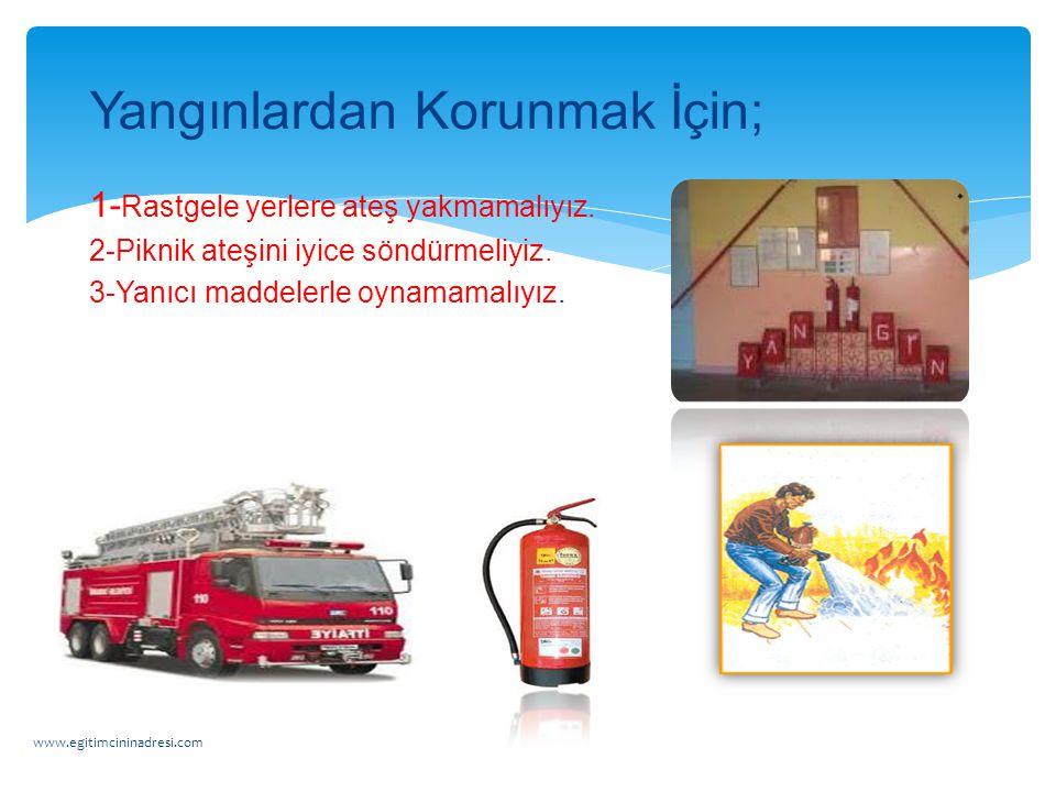 Yangınlardan Korunmak İçin;