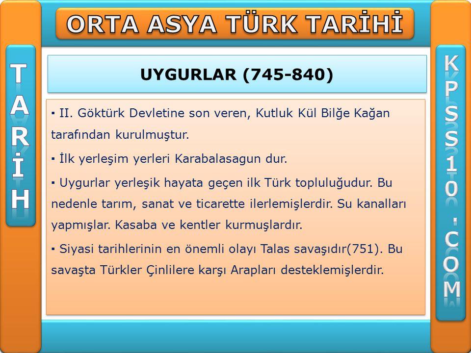 T A R İ H ORTA ASYA TÜRK TARİHİ K P S 1 . C O M UYGURLAR (745-840)
