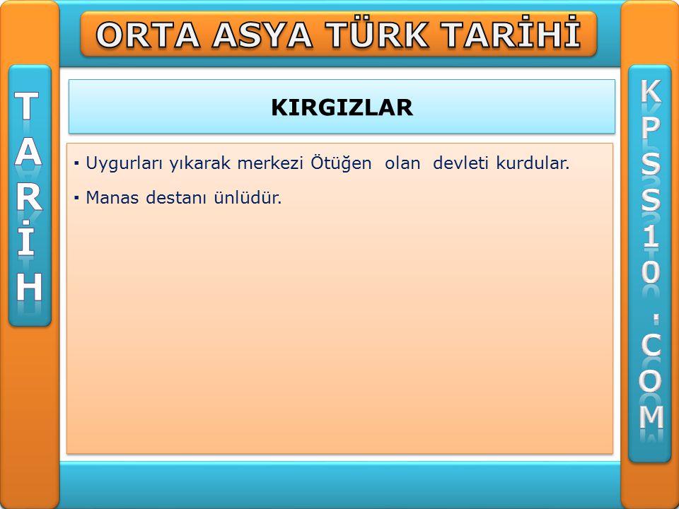 T A R İ H ORTA ASYA TÜRK TARİHİ K P S 1 . C O M KIRGIZLAR