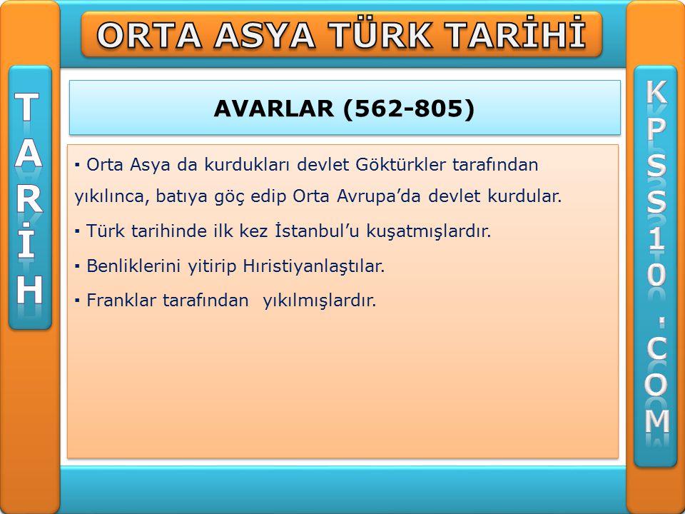 T A R İ H ORTA ASYA TÜRK TARİHİ K P S 1 . C O M AVARLAR (562-805)