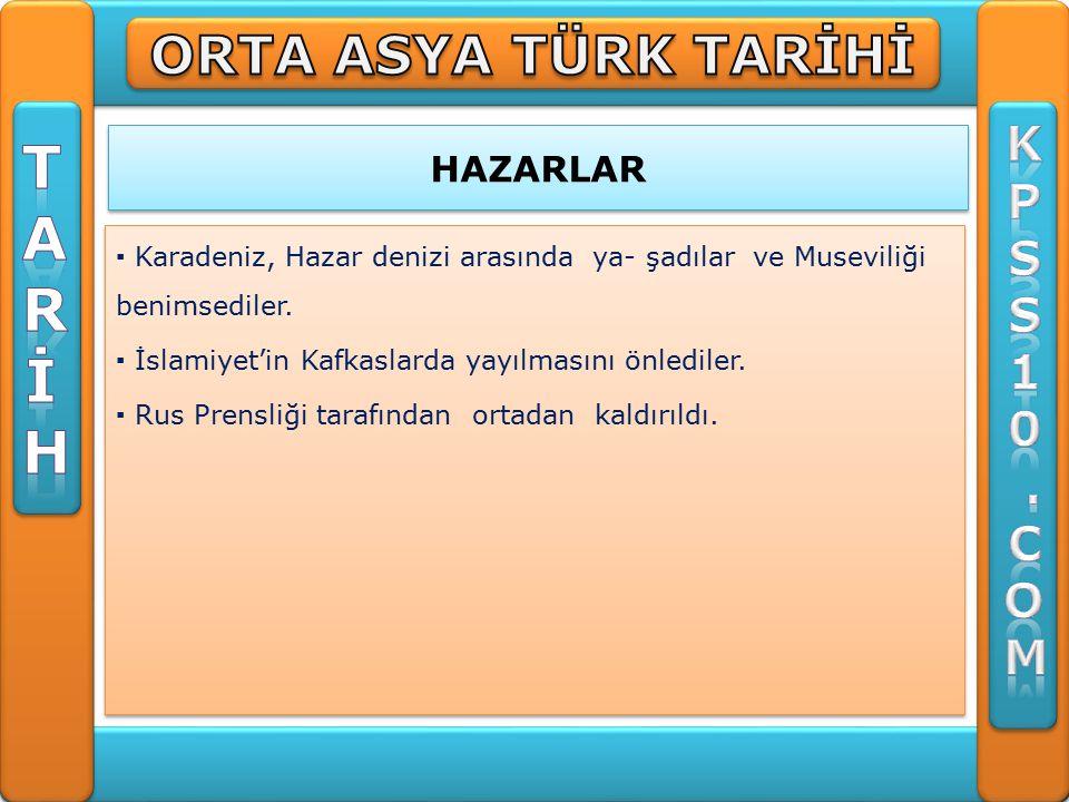 T A R İ H ORTA ASYA TÜRK TARİHİ K P S 1 . C O M HAZARLAR