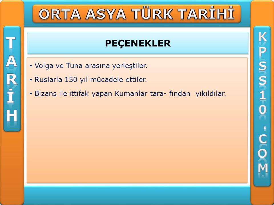 T A R İ H ORTA ASYA TÜRK TARİHİ K P S 1 . C O M PEÇENEKLER