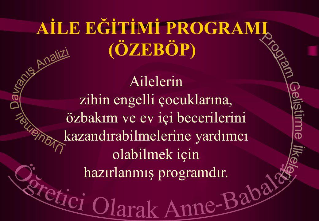 AİLE EĞİTİMİ PROGRAMI (ÖZEBÖP)