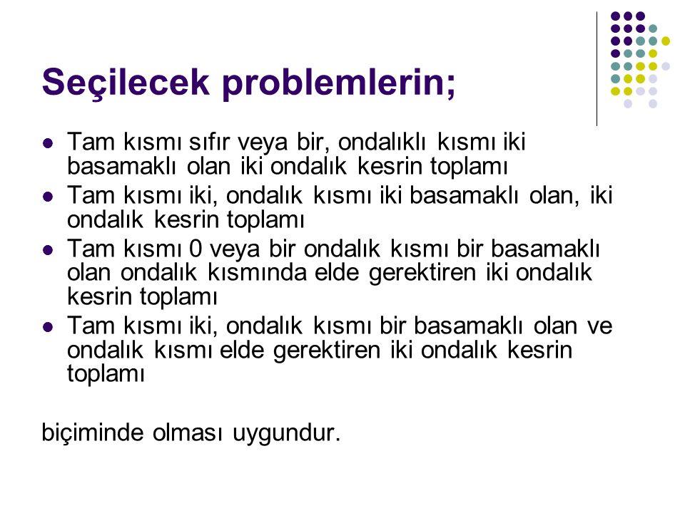 Seçilecek problemlerin;