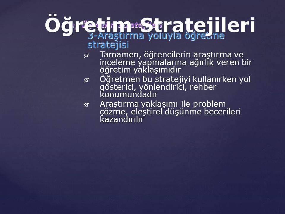 Öğretim Stratejileri 3-Araştırma yoluyla öğretme stratejisi