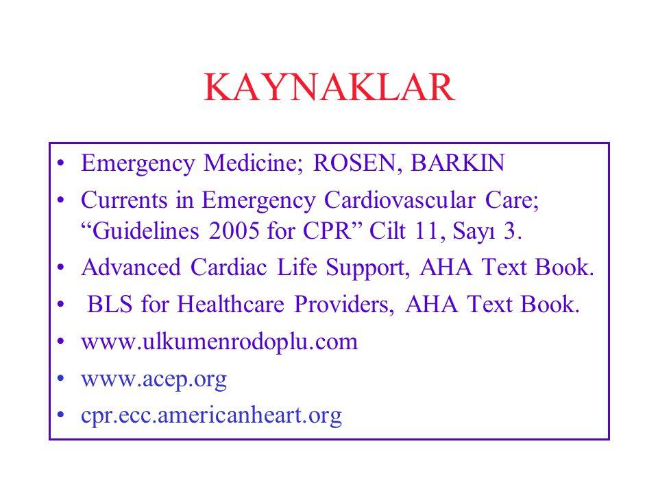 KAYNAKLAR Emergency Medicine; ROSEN, BARKIN