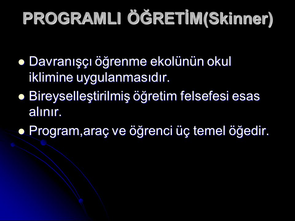 PROGRAMLI ÖĞRETİM(Skinner)