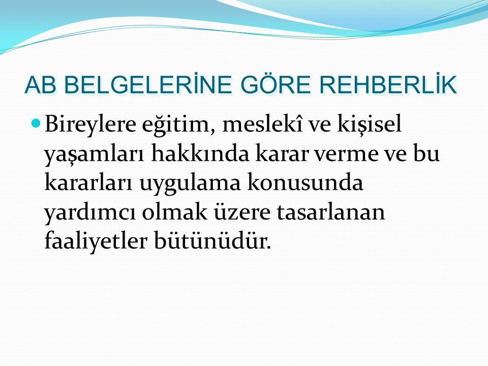AB BELGELERİNE GÖRE REHBERLİK