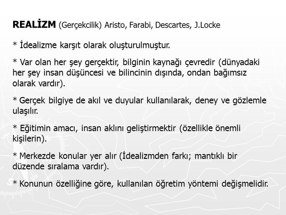 REALİZM (Gerçekcilik) Aristo, Farabi, Descartes, J.Locke