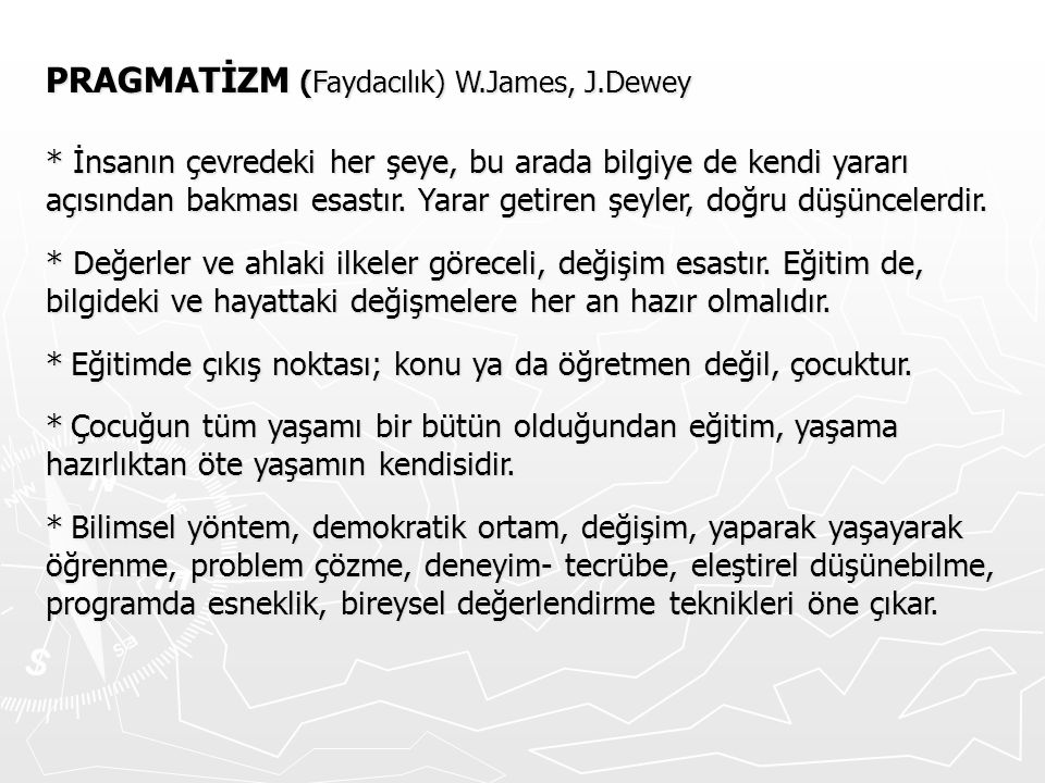 PRAGMATİZM (Faydacılık) W.James, J.Dewey