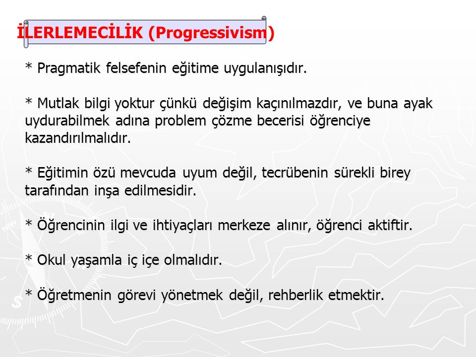 İLERLEMECİLİK (Progressivism)