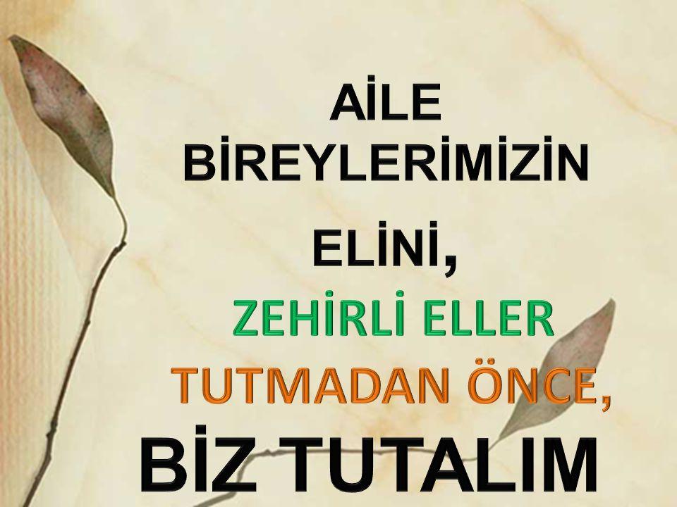 AİLE BİREYLERİMİZİN ELİNİ,