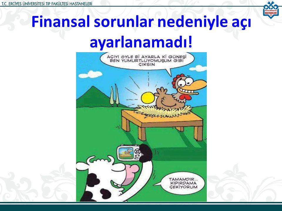 Finansal sorunlar nedeniyle açı ayarlanamadı!