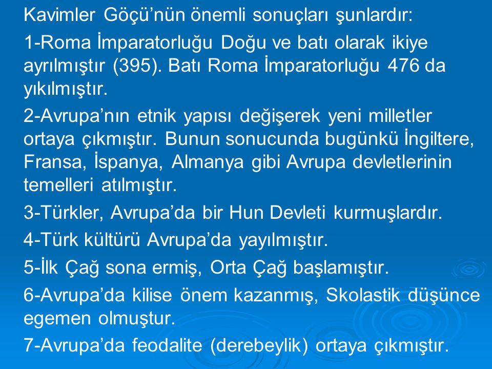 Kavimler Göçü'nün önemli sonuçları şunlardır: