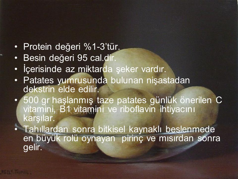 Protein değeri %1-3'tür. Besin değeri 95 cal.dir. İçerisinde az miktarda şeker vardır. Patates yumrusunda bulunan nişastadan dekstrin elde edilir.