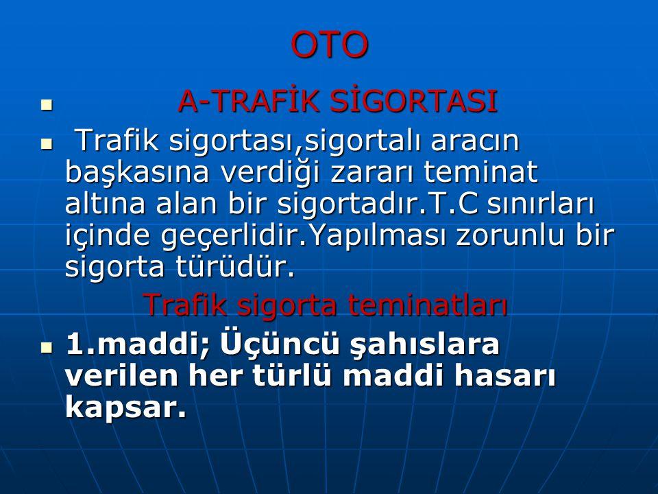 OTO A-TRAFİK SİGORTASI