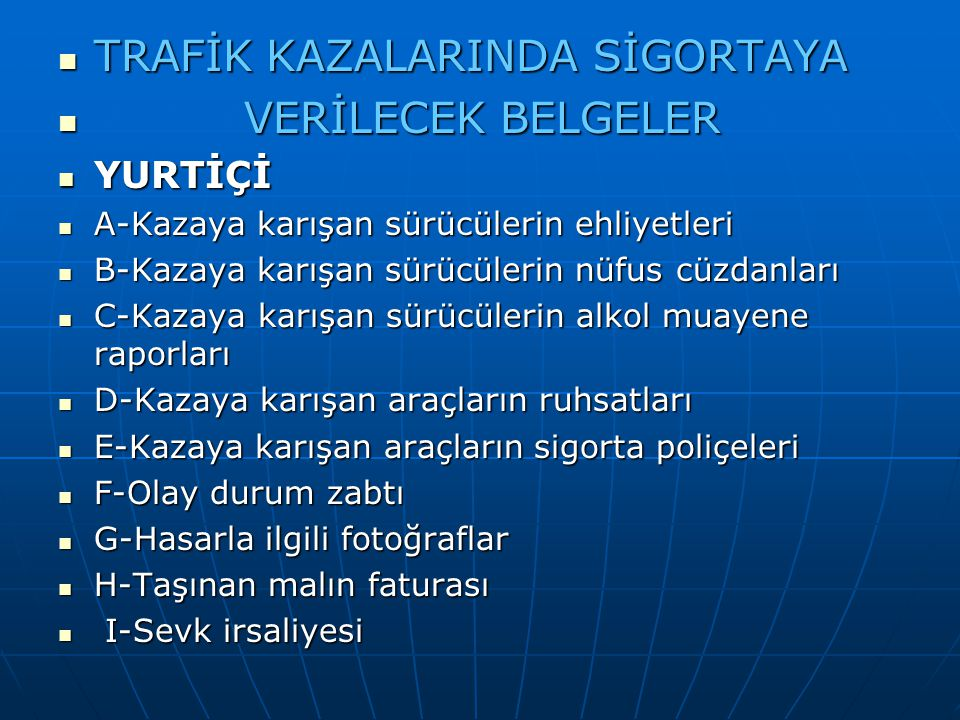 TRAFİK KAZALARINDA SİGORTAYA VERİLECEK BELGELER