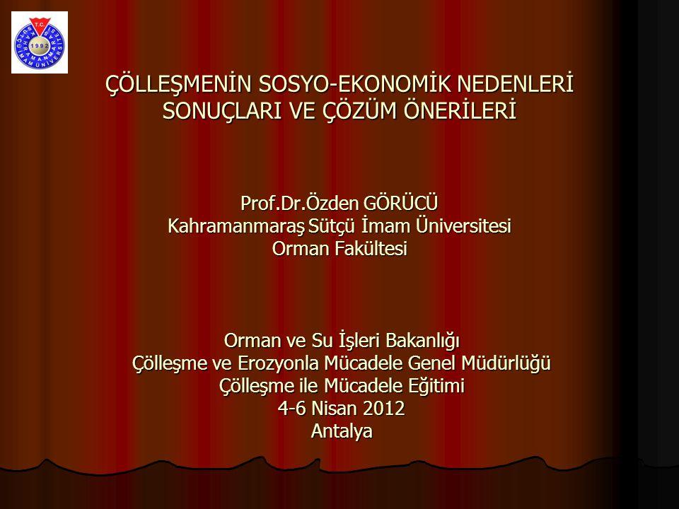 ÇÖLLEŞMENİN SOSYO-EKONOMİK NEDENLERİ SONUÇLARI VE ÇÖZÜM ÖNERİLERİ Prof