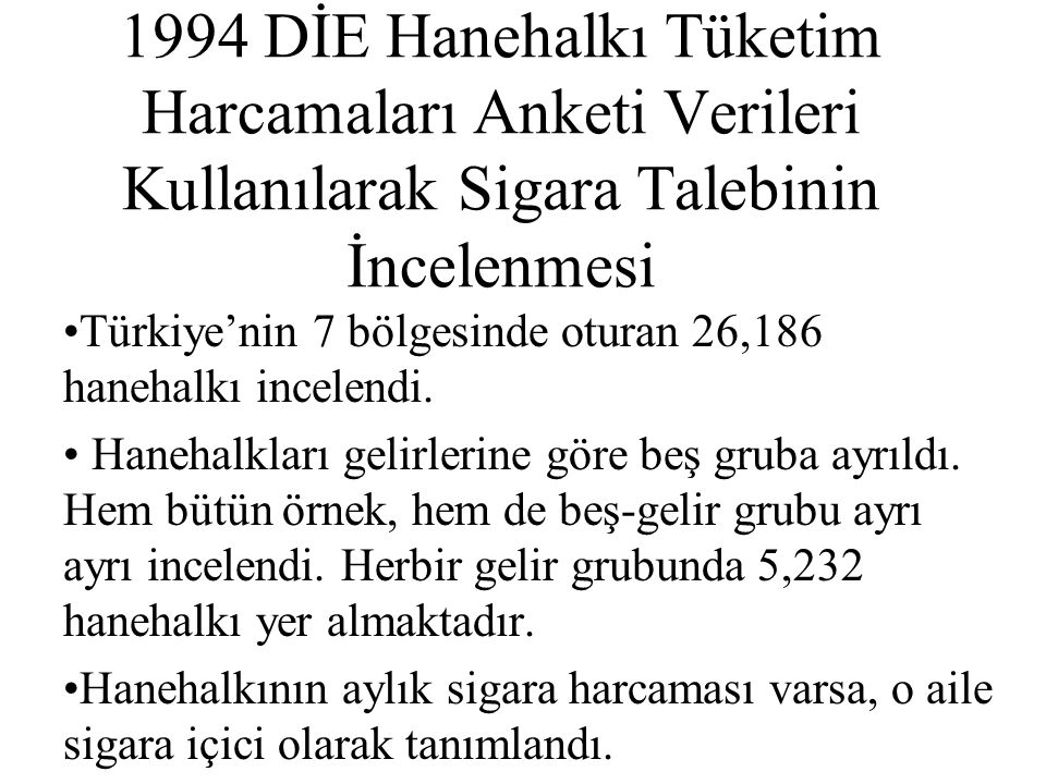 1994 DİE Hanehalkı Tüketim Harcamaları Anketi Verileri Kullanılarak Sigara Talebinin İncelenmesi