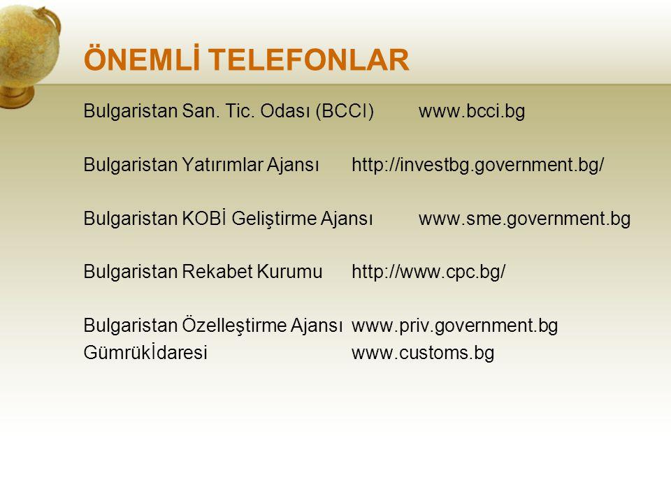 ÖNEMLİ TELEFONLAR Bulgaristan San. Tic. Odası (BCCI) www.bcci.bg