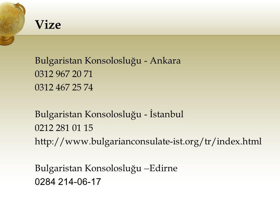 Vize Bulgaristan Konsolosluğu - Ankara 0312 967 20 71 0312 467 25 74