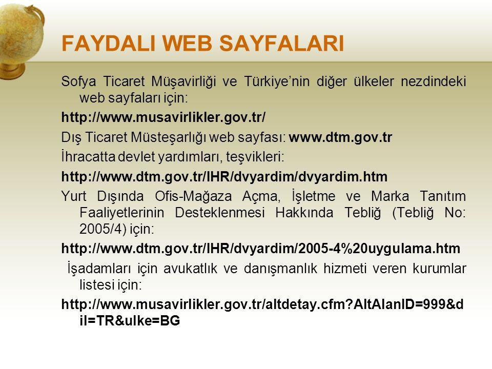 FAYDALI WEB SAYFALARI Sofya Ticaret Müşavirliği ve Türkiye'nin diğer ülkeler nezdindeki web sayfaları için: