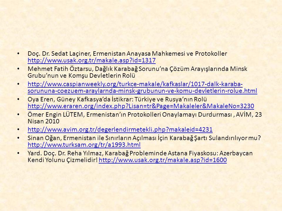 Doç. Dr. Sedat Laçiner, Ermenistan Anayasa Mahkemesi ve Protokoller http://www.usak.org.tr/makale.asp id=1317