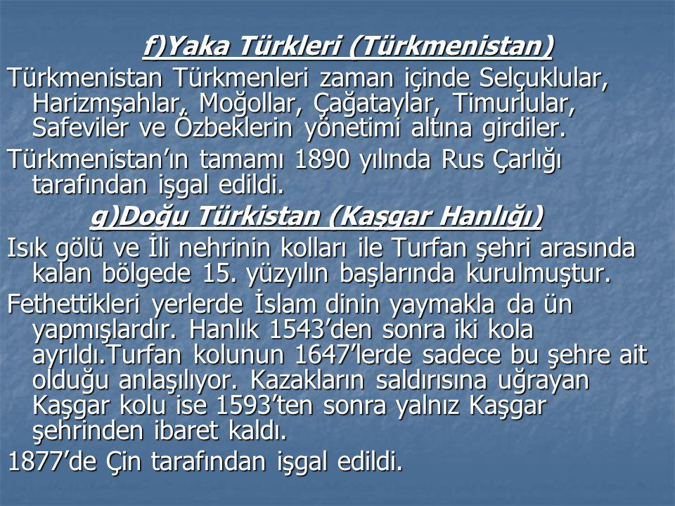 f)Yaka Türkleri (Türkmenistan)