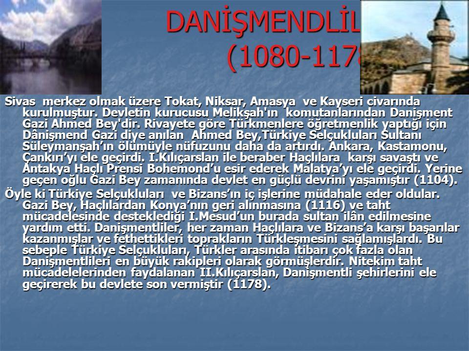 DANİŞMENDLİLER (1080-1178)