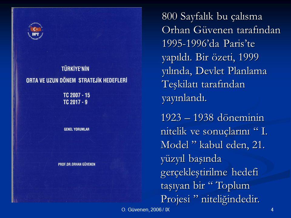 800 Sayfalık bu çalısma Orhan Güvenen tarafından 1995-1996'da Paris'te yapıldı. Bir özeti, 1999 yılında, Devlet Planlama Teşkilatı tarafından yayınlandı.