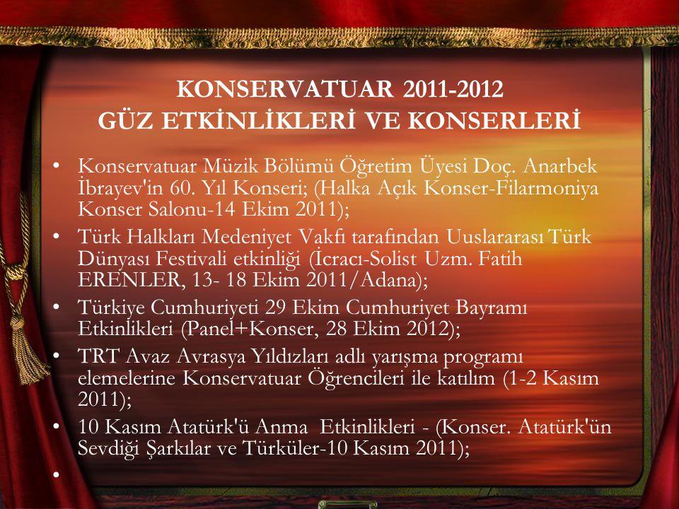 KONSERVATUAR 2011-2012 GÜZ ETKİNLİKLERİ VE KONSERLERİ