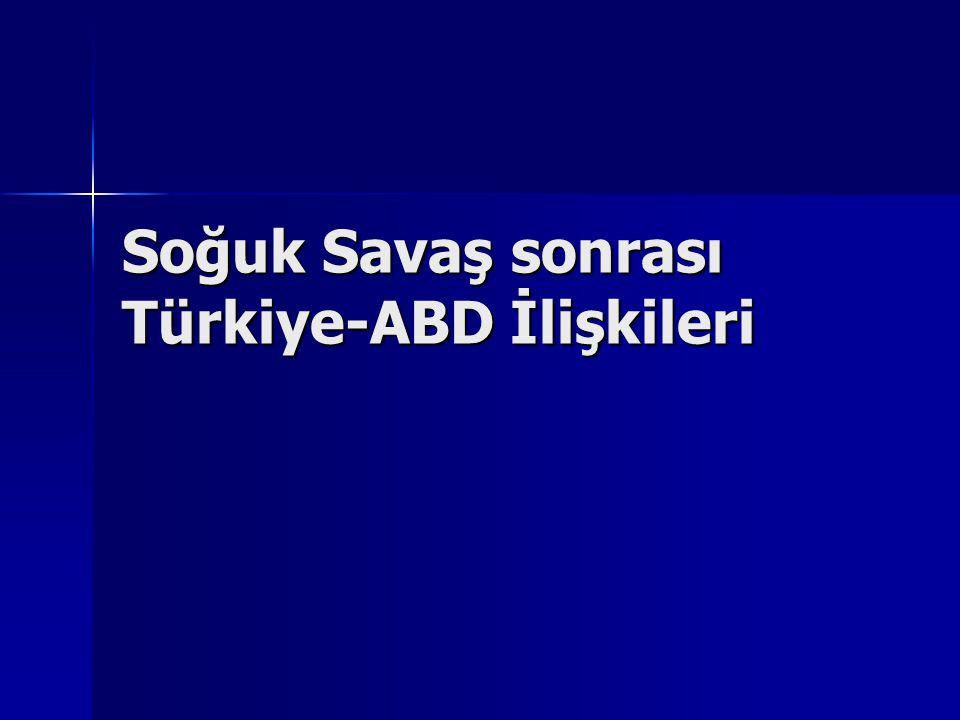 Soğuk Savaş sonrası Türkiye-ABD İlişkileri
