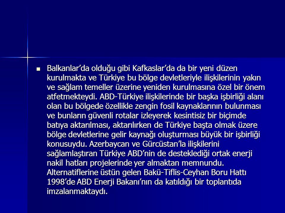 Balkanlar'da olduğu gibi Kafkaslar'da da bir yeni düzen kurulmakta ve Türkiye bu bölge devletleriyle ilişkilerinin yakın ve sağlam temeller üzerine yeniden kurulmasına özel bir önem atfetmekteydi.