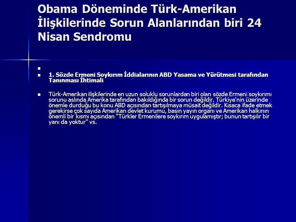 Obama Döneminde Türk-Amerikan İlişkilerinde Sorun Alanlarından biri 24 Nisan Sendromu