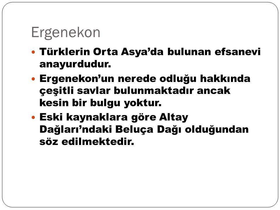 Ergenekon Türklerin Orta Asya'da bulunan efsanevi anayurdudur.