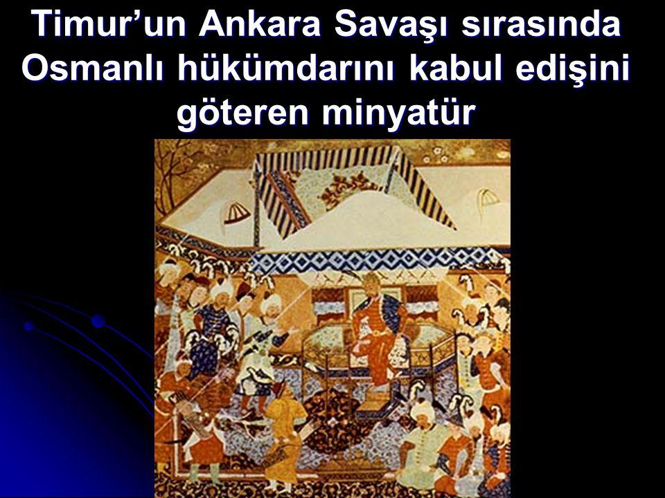 Timur'un Ankara Savaşı sırasında Osmanlı hükümdarını kabul edişini göteren minyatür