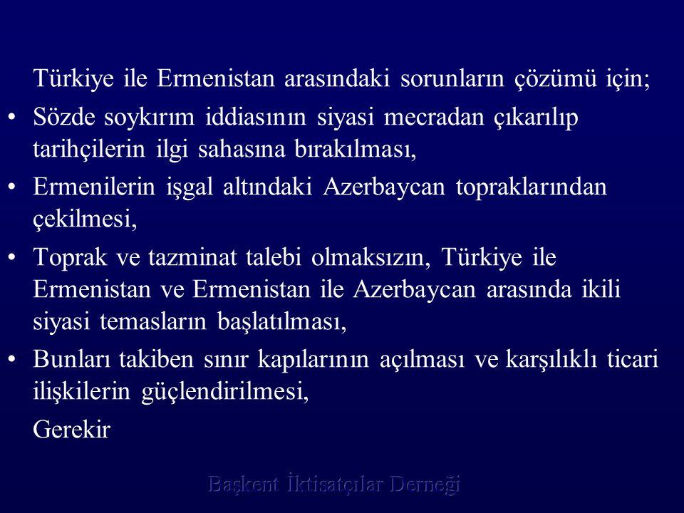 Türkiye ile Ermenistan arasındaki sorunların çözümü için;