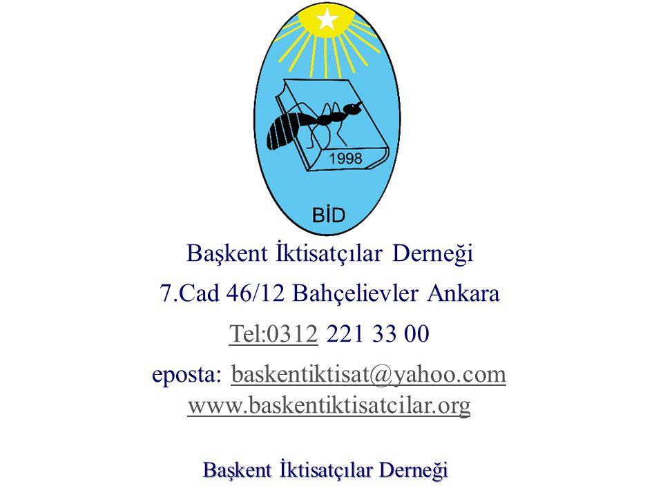 Başkent İktisatçılar Derneği 7.Cad 46/12 Bahçelievler Ankara