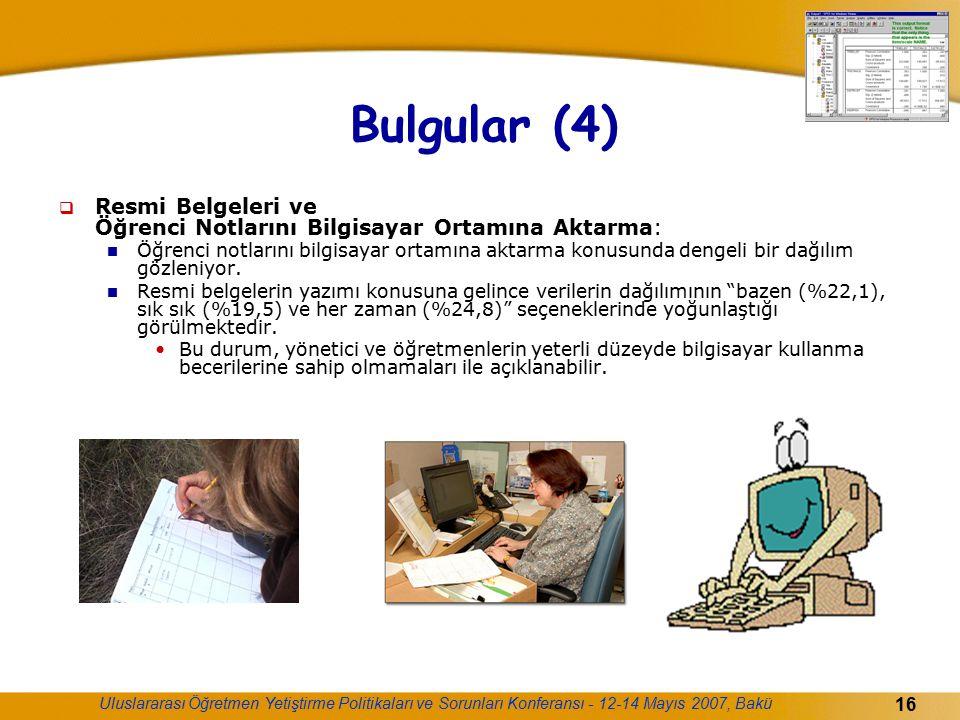 Bulgular (4) Resmi Belgeleri ve Öğrenci Notlarını Bilgisayar Ortamına Aktarma: