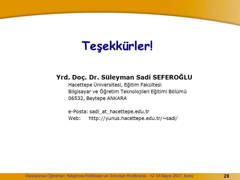 Teşekkürler! Yrd. Doç. Dr. Süleyman Sadi SEFEROĞLU