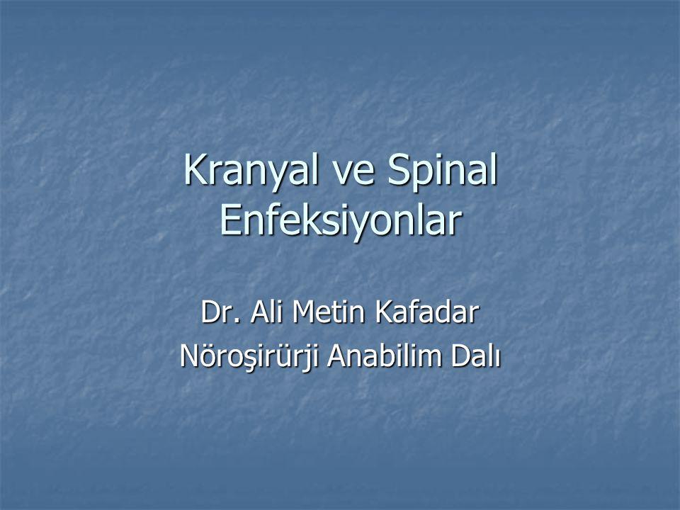 Kranyal ve Spinal Enfeksiyonlar
