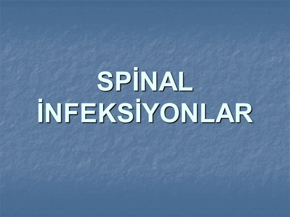 SPİNAL İNFEKSİYONLAR