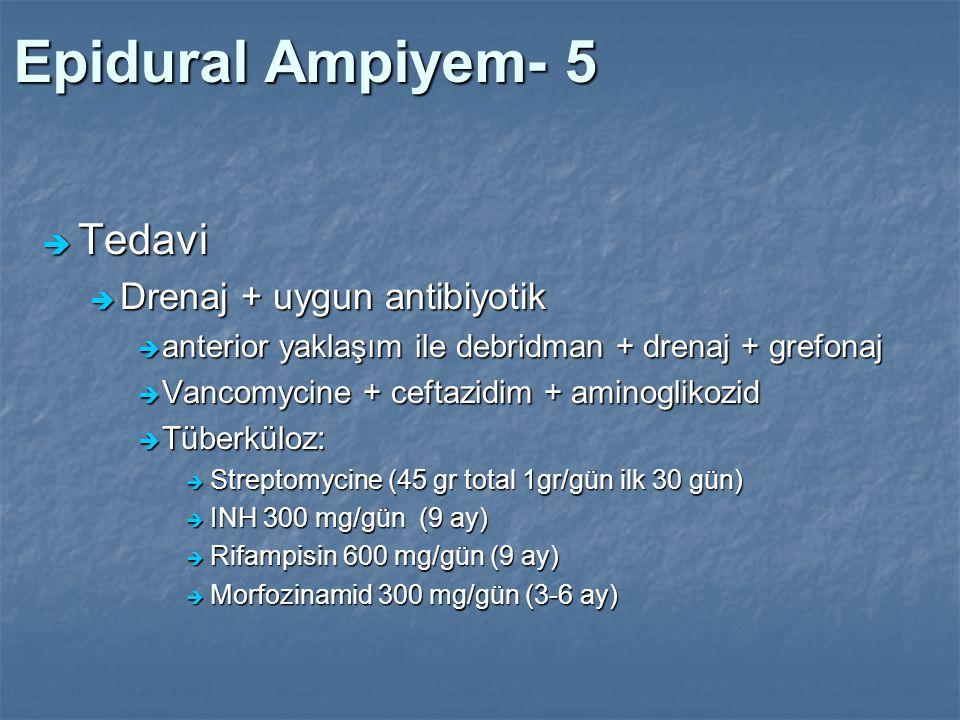 Epidural Ampiyem- 5 Tedavi Drenaj + uygun antibiyotik