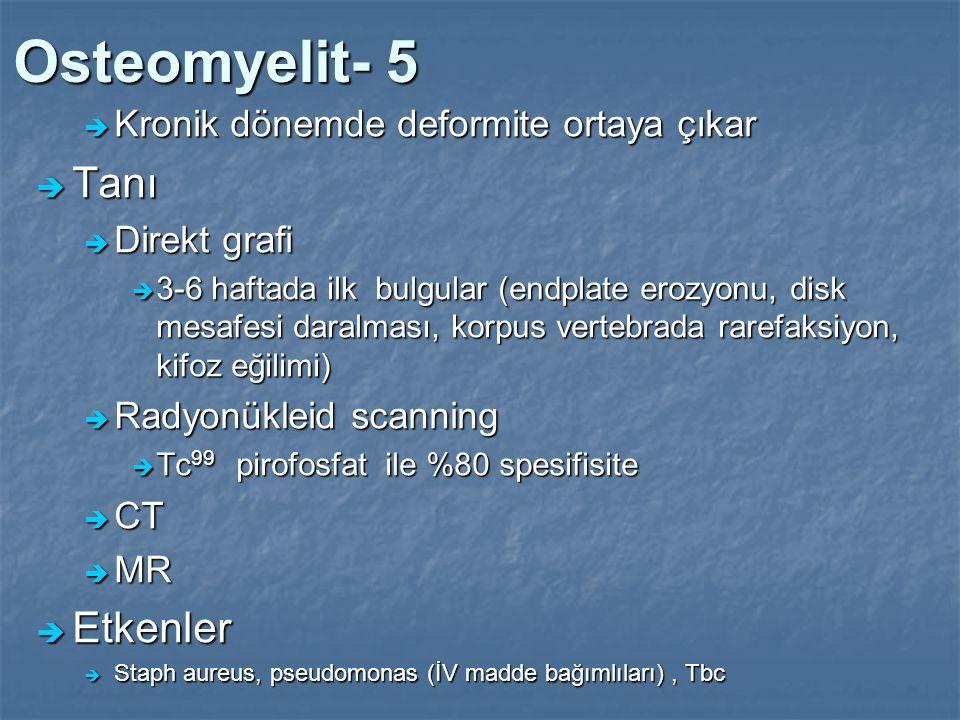 Osteomyelit- 5 Tanı Etkenler Kronik dönemde deformite ortaya çıkar