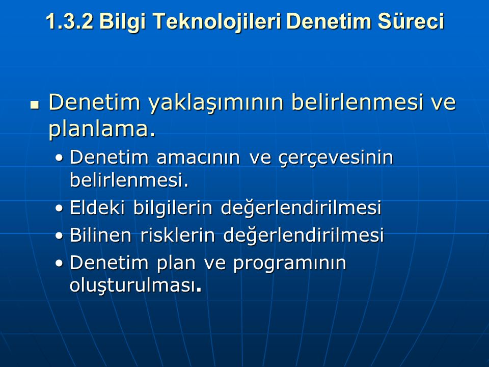 1.3.2 Bilgi Teknolojileri Denetim Süreci